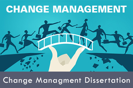 Dissertation change management
